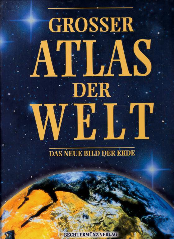 Grosser Atlas der Welt - Das neue Bild der Erde