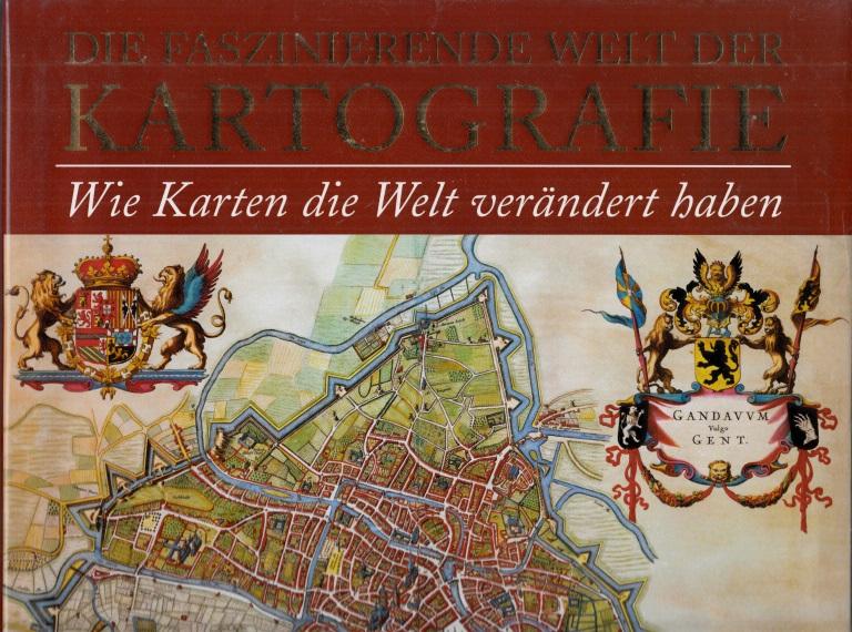 Die faszinierende Welt der Kartografie - Wie Karten die Welt verändert haben - 100 Beispiele für die Gestaltung, den Einfluss und die Macht von Landkarten