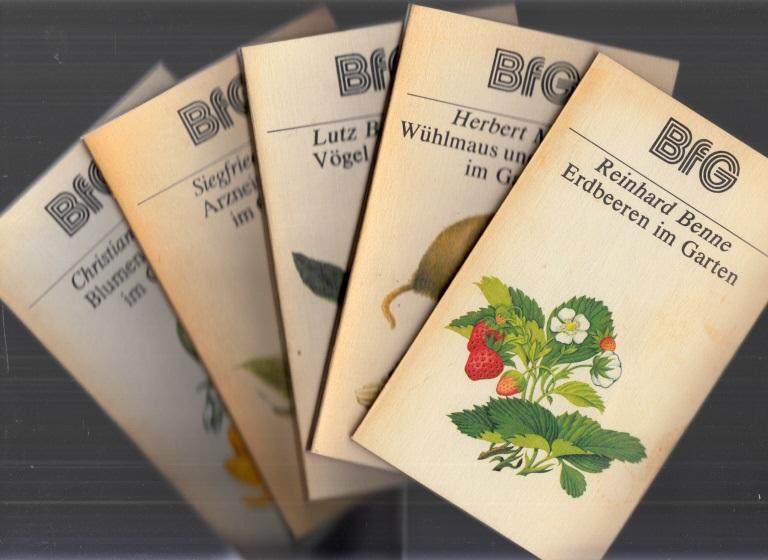 Erdbeeren im Garten - Vögel im Garten - Arzneipflanzen im Garten - Blumenzwiebeln im Garten - Wühlmaus und Maulwurf im Garten 5 Bücher für Gartenfreunde