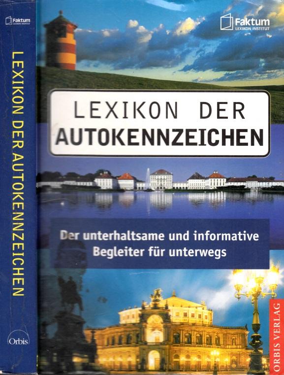 LEXIKON der Autokennzeichen - Der unterhaltsame und informative Begleiter für unterwegs
