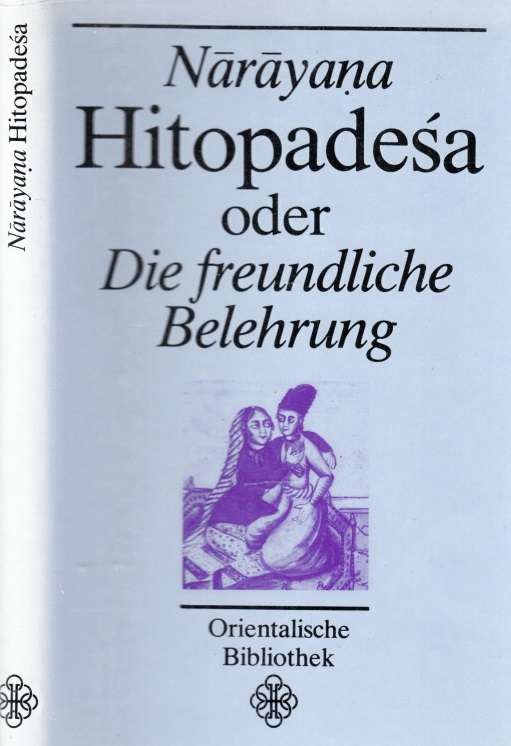 Narayana Hitopadesa oder Die freundliche Belehrung