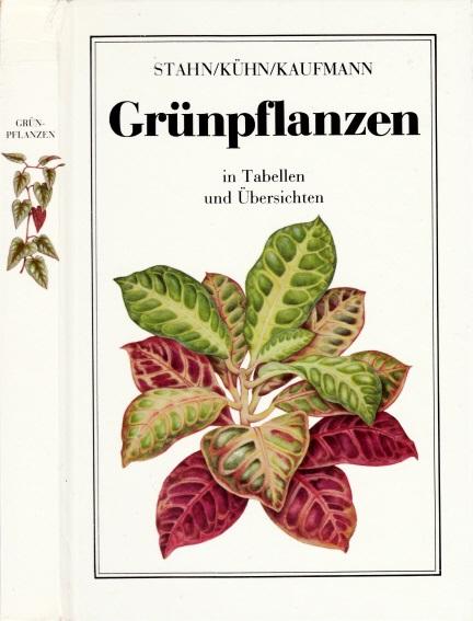 Grünpflanzen in Tabellen und Übersichten Mit 70 teilweise ganzseitigen Zeichnungen im Text