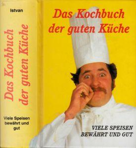 Das Kochbuch der guten Küche Mit zwölf Farbtafeln und mehr als 700 Rezepten