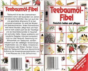 Teebaumöl-Fibel - Natürlich heilen und pflegen