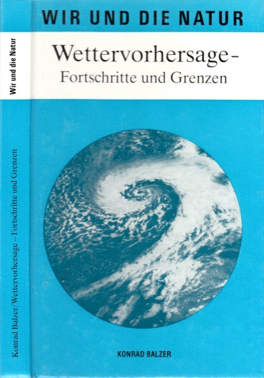 Wettervorhersage - Fortschritte und Grenzen