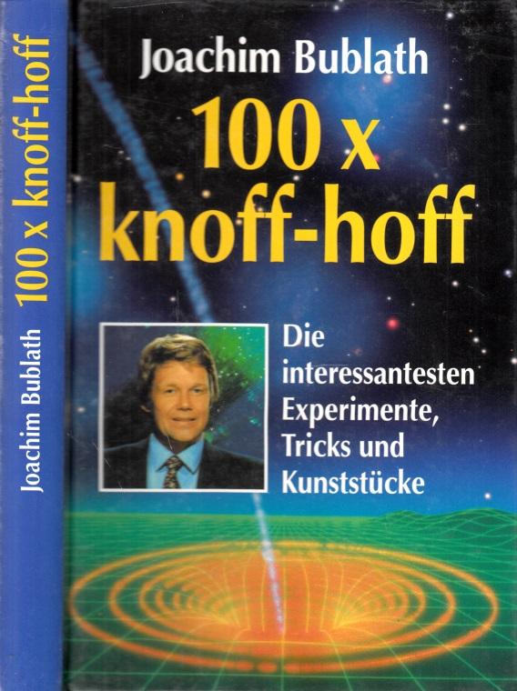 100 x knoff hoff - Die interessantesten Experimente, Tricks und Kunststücke