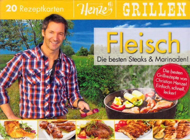 Fleisch grillen - Die besten Steaks und Marinaden - 20 Rezeptkarten