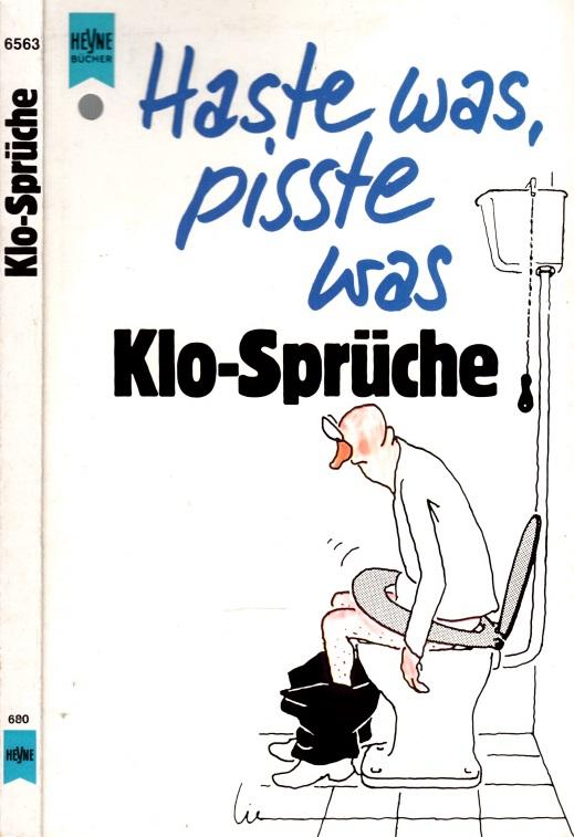 Haste was, pisste was - Klo-Sprüche