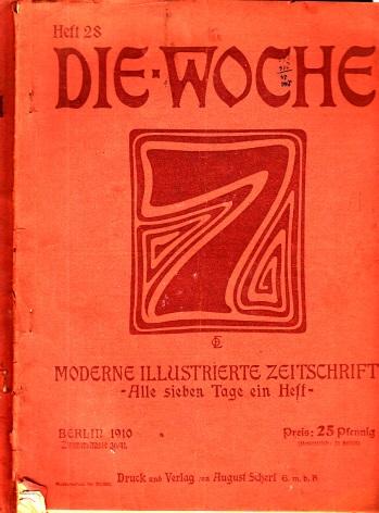 Die Woche - Moderne illustrierte Zeitschrift - Hefte 28, 29, 33, 38, 48 / 1910-11