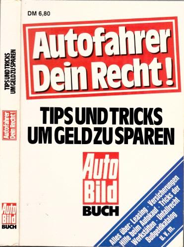 Autofahrer dein Recht! - Tips und Tricks um Geld zu sparen