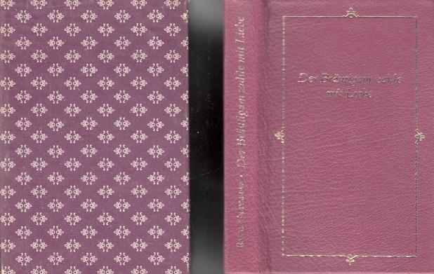 Der Bräutigam zahle mit Liebe - Spruchweisheiten Minibuch