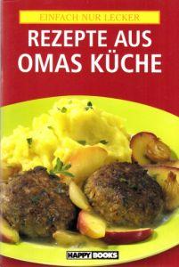 Rezepte aus Omas Küche Einfach nur lecker