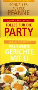 Schnelles aus der Pfanne + Tolles für die Party + Preiswerte Gerichte mit Ei Einfach nur lecker - 3 Happy-Books
