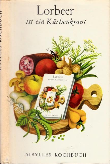 Lorbeer ist ein Küchenkraut - Sibylles Kochbuch