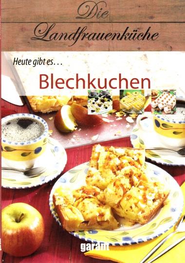 Die Landfrauenküche: Heute gibt es Blechkuchen