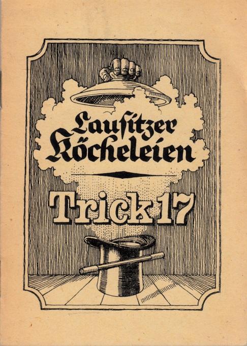Lausitzer Köcheleien Trick 17 Illustrationen: Peter Müller