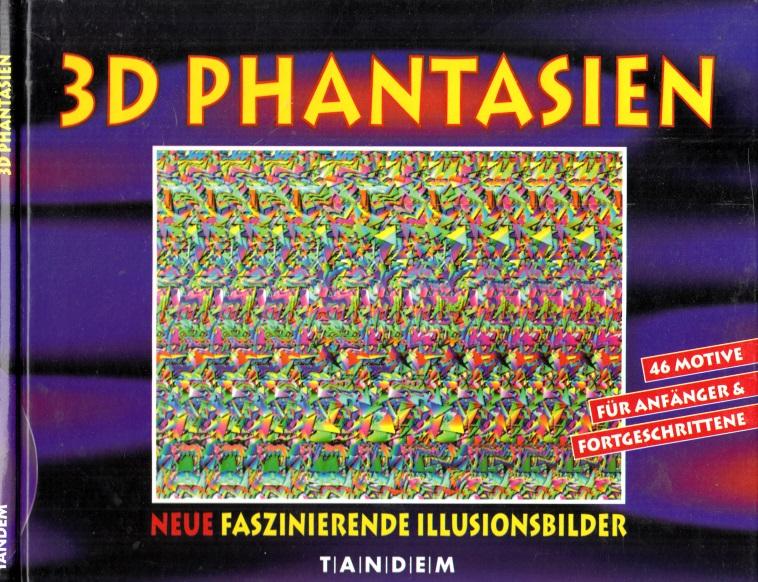 3D Phantasien - Neue Faszinierende Illusionsbilder