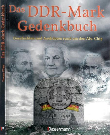 Das DDR-Mark Gedenkbuch - Geschichten und Anekdoten rund um den Alu-Chip
