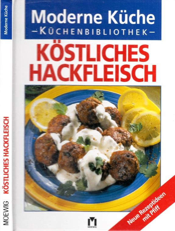 Köstliches Hackfleisch - Moderne Küche