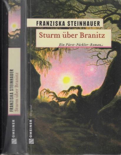 Sturm über Branitz - Ein Fürst-Pückler-Roman