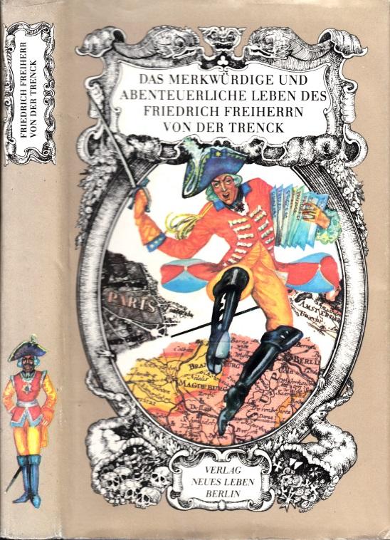 Das merkwürdige und abenteuerliche Leben des Friedrich Freiherrn von der Trenck - von ihm selbst erzählt Illustrationen von Harry Jürgens