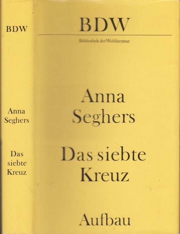 Das siebte Kreuz - Ein Roman aus Hitlerdeutschland