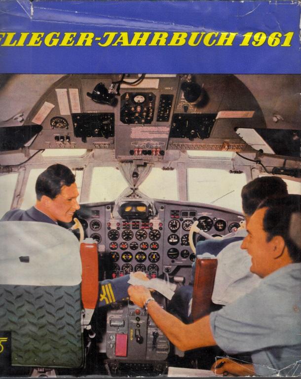 Flieger-Jahrbuch 1961 - Eine internationale Umschau des Luftverkehrs