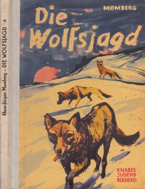 Die Wolfsjagd - Eine Tiererzählung Illustrationen von Hans Wiegandt
