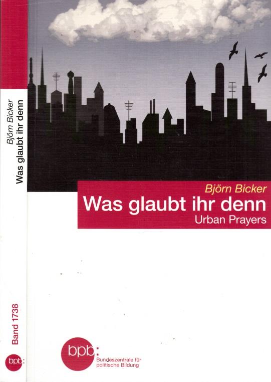 Was glaubt ihr denn: Urban Prayers Schriftenreihe Band 1738 - Bilder von Andrea Huber