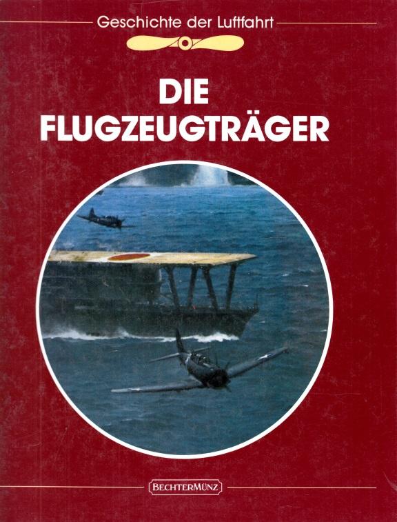 Die Geschichte der Luftfahrt: Die Flugzeugträger