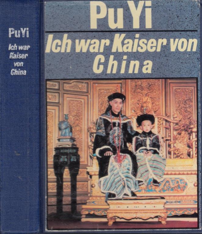 Pu Yi - Ich war der Kaiser von China