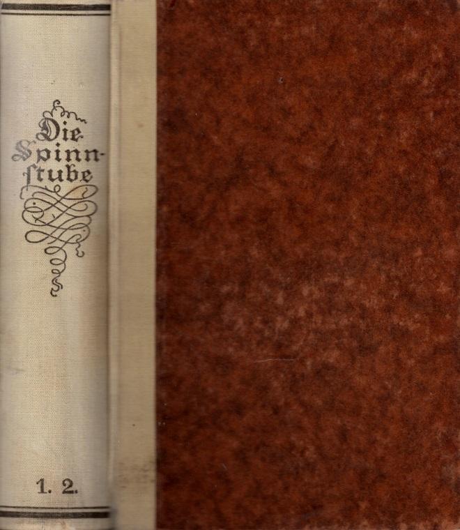 Die Spinnstube - Geschichten aus den Volksbüchern für die Jahre 1849 bis 1860