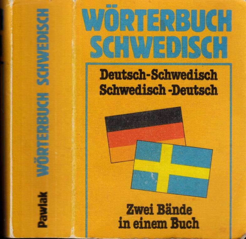 Wörterbuch Schwedisch. Deutsch/Schwedisch, Schwedisch/Deutsch. Zwei Bände in einem Buch Zwei Bände in einem Buch
