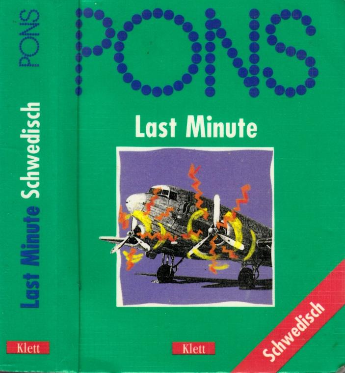 Last Minute Schwedisch - auf der Basis von PONS Reisewörterbuch Schwedisch