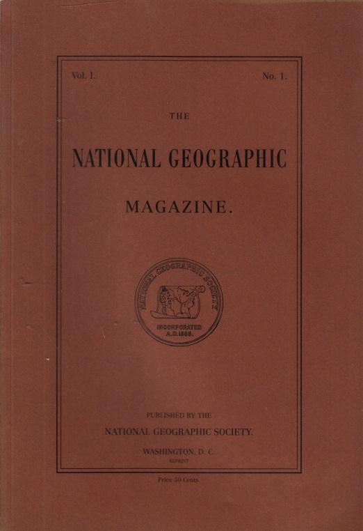 The National Geogrphic Magazine. Vo. 1 / No. 1, Reprint der Originalausgabe von 1888