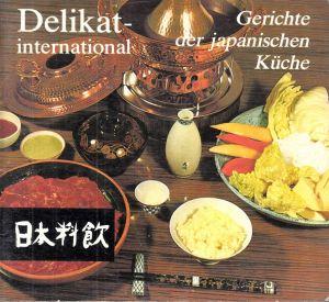 Delikat international - Gerichte der japanischen Küche
