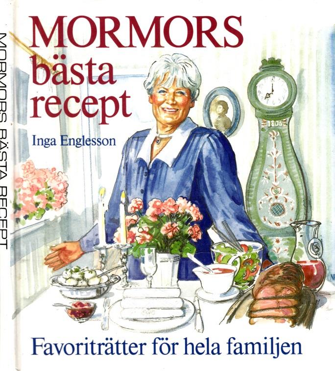 Mormors bästa recept - Favoriträtter fbr heia familjen Illustrationer Christina Nauckhoff