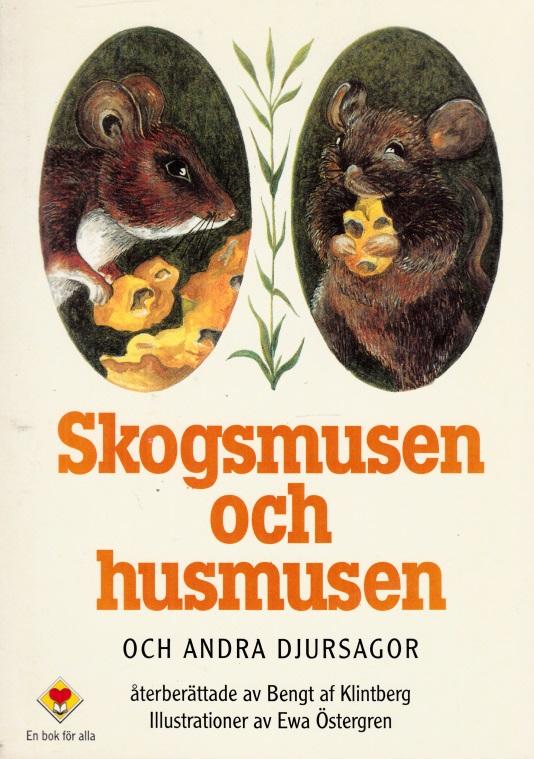 Skogsmusen och husmusen och Andra Gamla Djursagor Illustrationer av Ewa Östergren