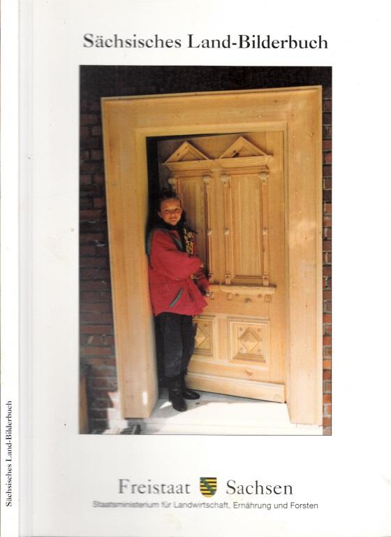 Sächsisches Land-Bilderbuch - Ein Beitrag zum Bewußtmachen eigener Werte und Möglichkeiten