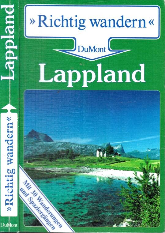 Richtig Wandern Lappland : Norwegen - Schweden - Finnland