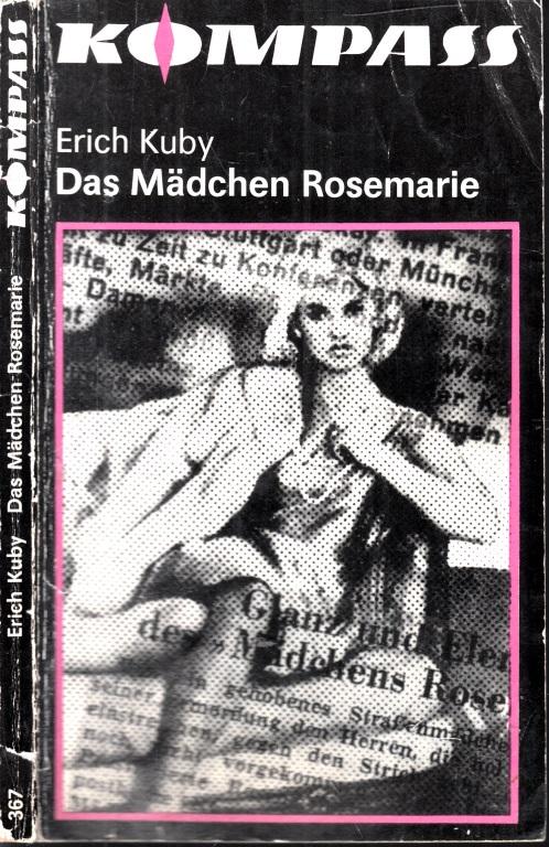 Das Mädchen Rosemarie Kompaß-Bücherei. Band 367