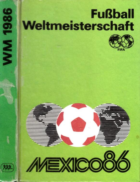 Fußball-Weltmeisterschaft Mexico 1986 Illustrationen: Dieter Gröschke