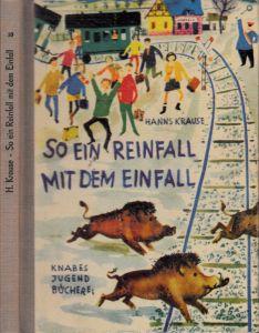 So ein Reinfall mit dem Einfall - Erzählung für Jungen und Mädchen KNABES JUGENDBÜCHEREI - Illustrationen und Umschlagentwurf von Hans Wiegand