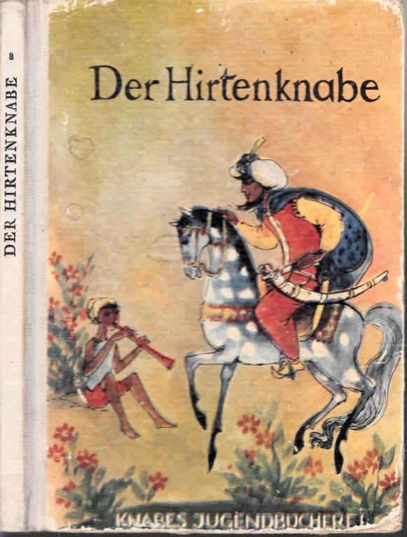 Der Hirtenknabe - Märchen und Geschichten deutscher Dichter KNABES JUGENDBÜCHEREI - Hlastrationen und Umschlagentwurf von Dagmar Elsner-Schwintowsky