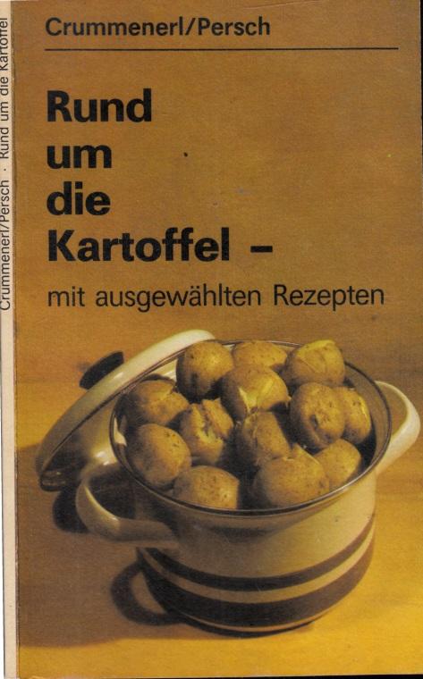 Rund um die Kartoffel mit ausgewählten Rezepten Illustrationen von Roland Beier