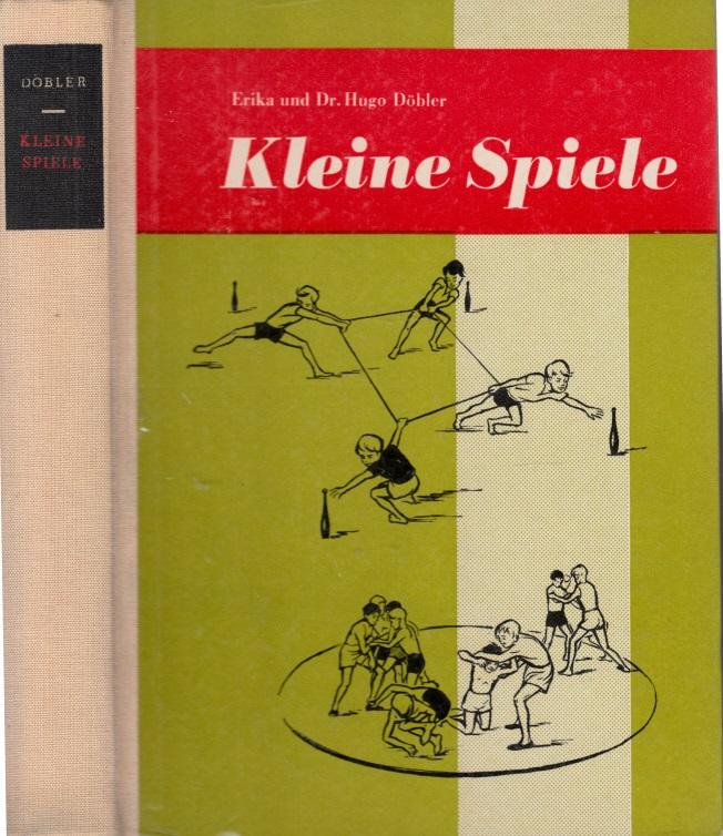 Kleine Spiele - Ein Handbuch für Schule und Sportgemeinschaft