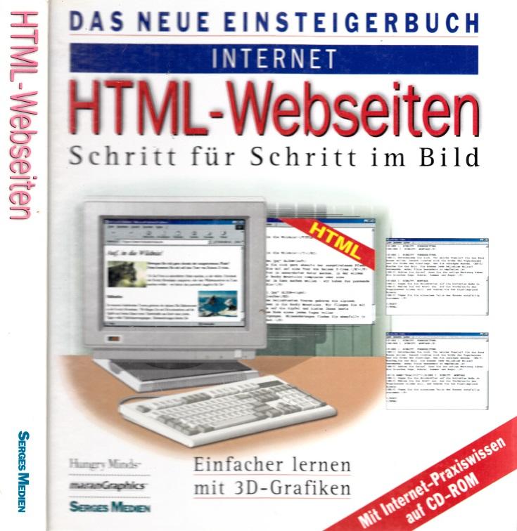 Das neue Einsteigerbuch Internet: HTML-Webseiten - Schritt für Schritt im Bild