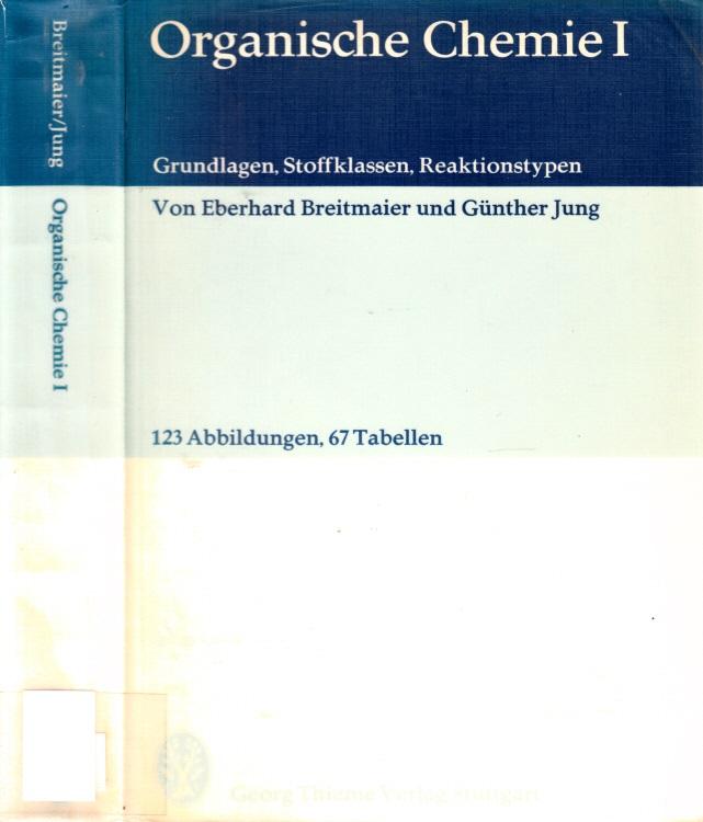 Organische Chemie 1 - Grundlagen, Stoffklassen, Reaktionstypen