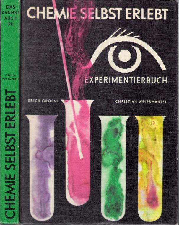 Chemie selbst erlebt - Das Chemie-Experimentierbuch - Das kannst auch du