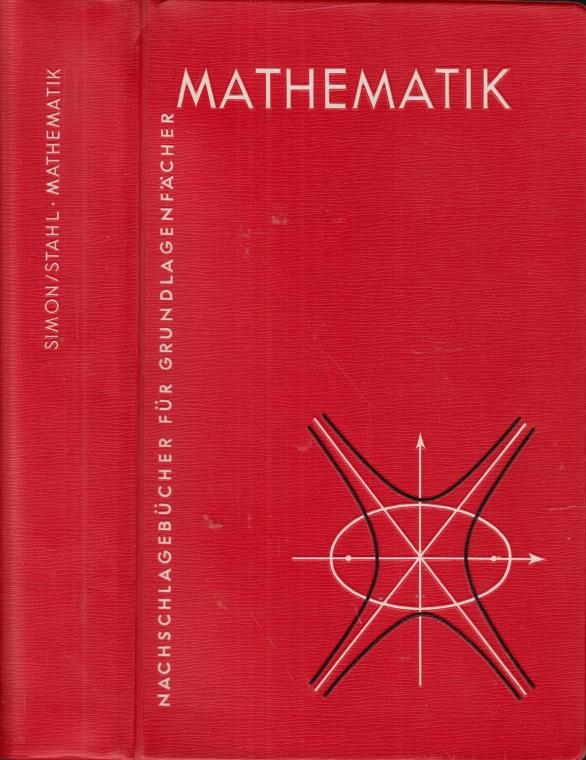 Mathematik - Nachschlagebücher für Grundlagenfächer Mit 508 Bildern und zahlreichen Beispielen